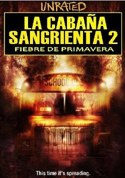 La Cabaña Sangrienta 2 Cabin Fever Spring Fever Horror Movies