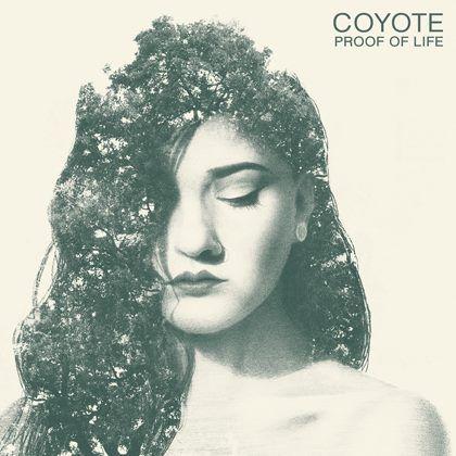 Coyote - Proof of Life (full official album stream)