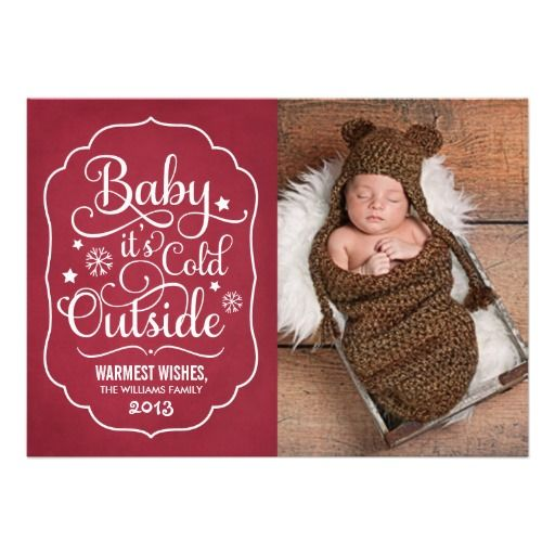 Baby It S Cold Outside Holiday Photo Card Design Template In Red Baby First Christmas Greeting Cards Holiday Photo Cards Baby Cold Custom Holiday Card