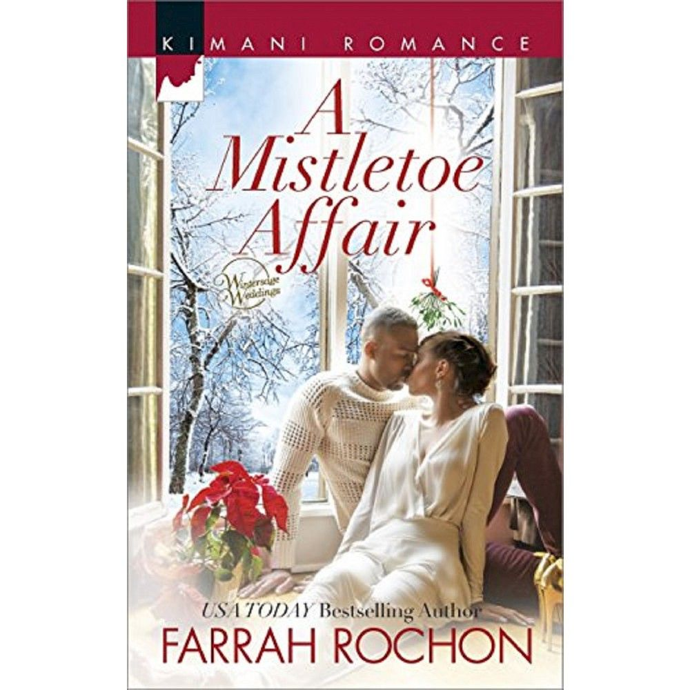 A Mistletoe Affair ( Kimani Romance: Wintersage Weddings) (Paperback) by  Farrah Rochon