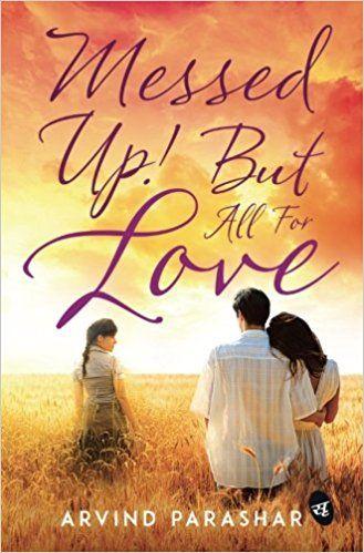 Messed up all for love arvind parashar pdf e bookpool pdf messed up all for love arvind parashar pdf e bookpool pdf fandeluxe Images