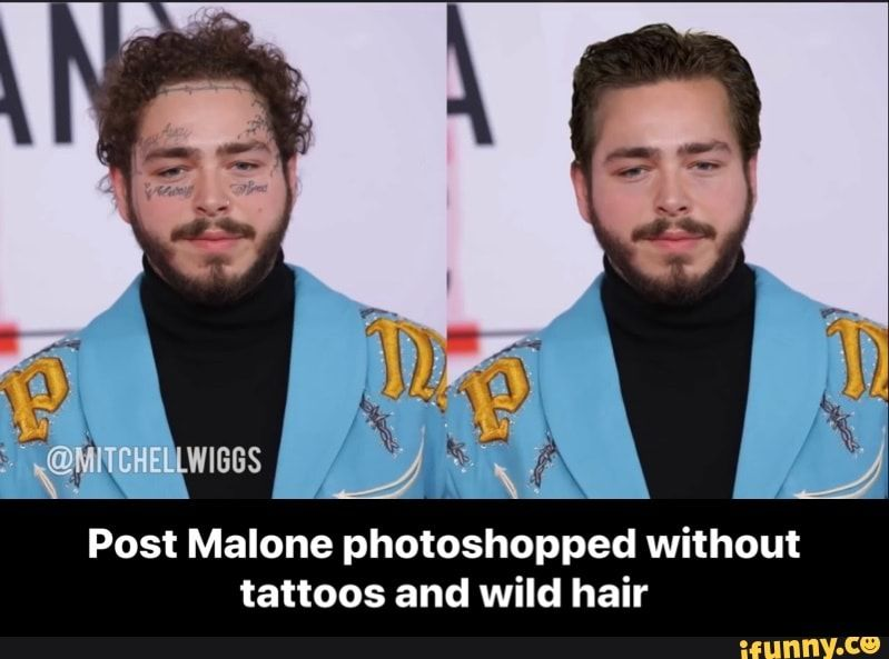 Post Malone Photoshopped Without Tattoos And Wild Hair