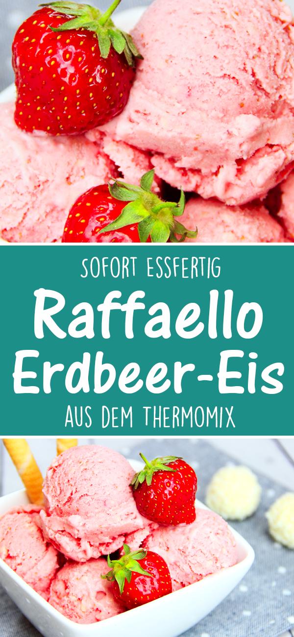 Super cremiges Raffaello Erdbeereis aus dem Thermomix. Sofort Essfertig und das ohne Eismaschine.
