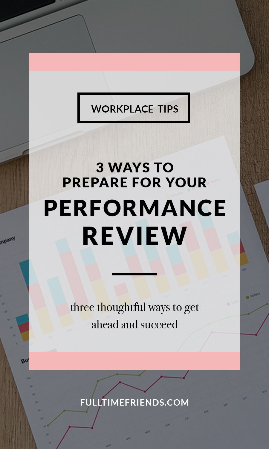 3 Ways To Prepare For Your Performance Review   Full Time Friends