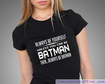 Always Be Yourself Unless You Can Be Batman Shirt Bodybuilding