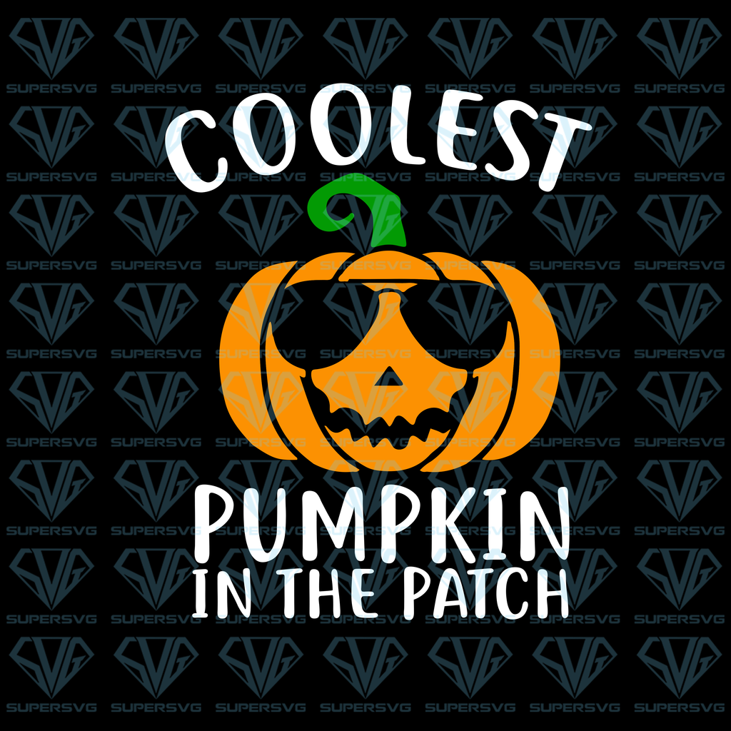 Coolest Pumpkin In The Patch Svg Files For Silhouette Files For Cricut Svg Dxf Eps Png Instant Download Svg Cool Stuff Funny Svg