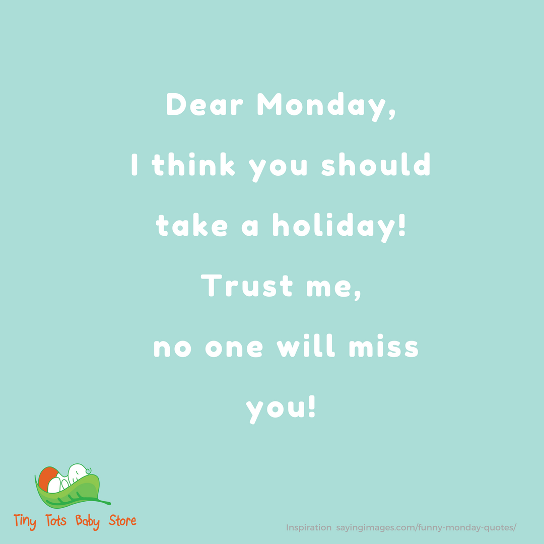 Let's start the week with a bit of fun, Dear Monday, I think