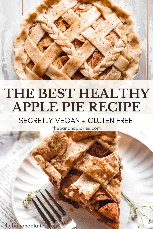 The Best Homemade Healthy Apple Pie Vegan The Banana Diaries Recipe In 2020 Healthy Apple Healthy Apple Pie Recipe Apple Recipes