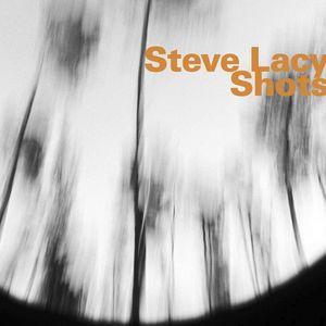 "STEVE LACY: "" shots "" ( hatology / harmonia mundi ) personnel: steve lacy (ss) , masa kwate (perc) http://www.qobuz.com/fr-fr/album/shots-steve-lacy/0889845086970"