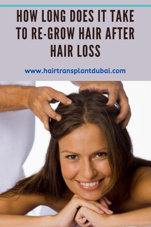How Long Does It Take To Re Grow Hair After Hair Loss Hair Transplant Dubai Sudden Hair Loss Hair Loss Grow Hair