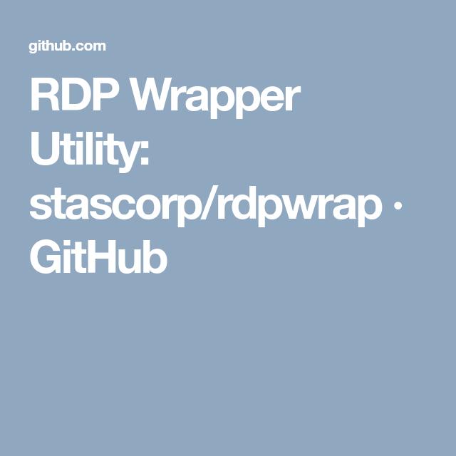 RDP Wrapper Utility: stascorp/rdpwrap · GitHub | Geek | Geek stuff, Ios