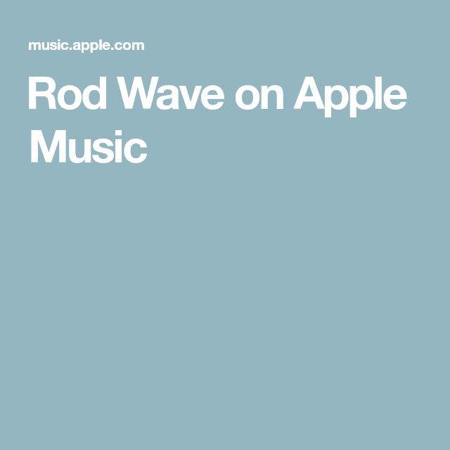 Rod Wave On Apple Music Apple Music Rod Waves