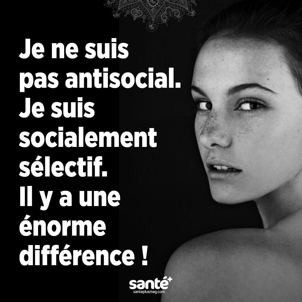 Je ne suis pas antisocial je suis socialement s lectif il y a une norme diff rence - Apres fausse couche naturelle ...