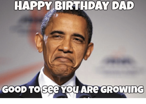 Pin By Funny Happy Birthday Memes On Funny Happy Birthday Memes Funny Happy Birthday Meme Happy Birthday Dad Meme Happy Birthday Dad Funny