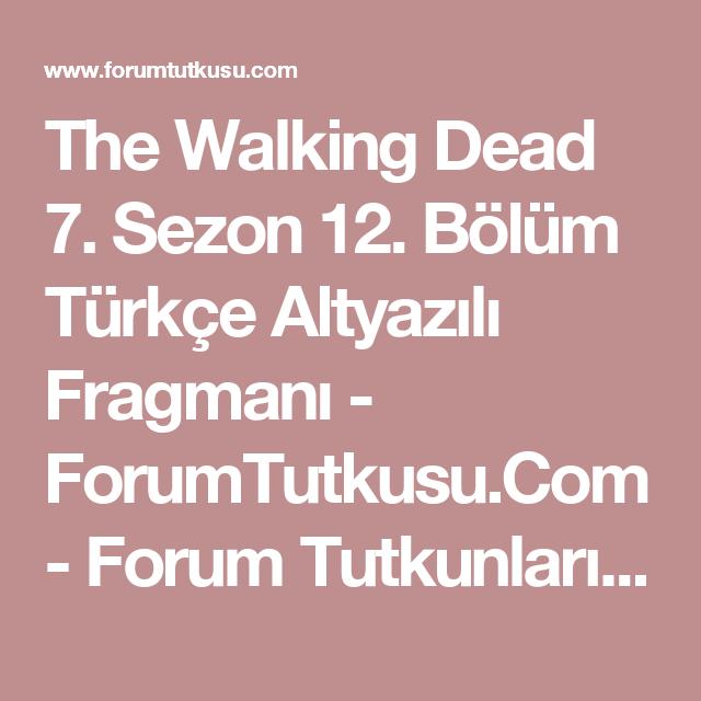 The Walking Dead 7 Sezon 12 Bölüm Türkçe Altyazılı Fragmanı