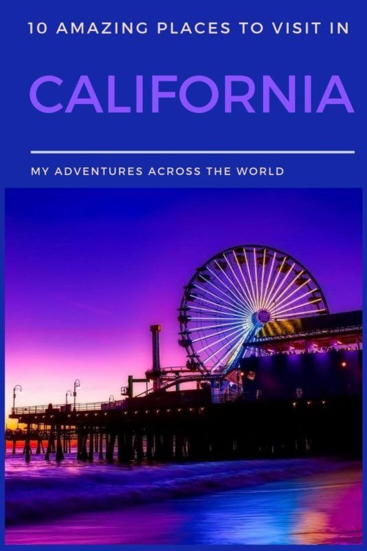 10 Best Places To Visit In California For A Great Getaway #usatravel