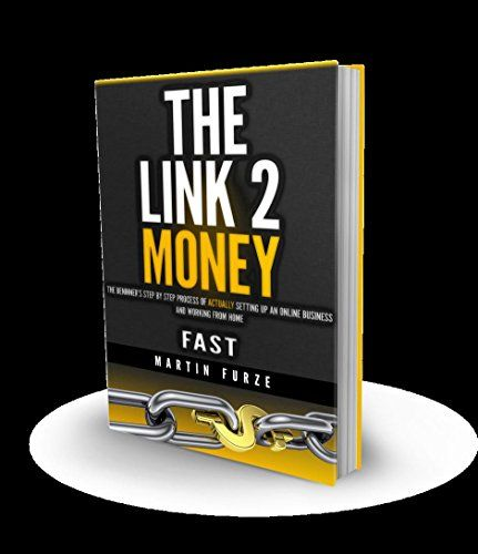 The Link 2 Money: The beginner's step by step process of ACTUALLY setting up an online business and working from home....FAST! by Martin Furze http://www.amazon.com/dp/B010HKUCOQ/ref=cm_sw_r_pi_dp_4.8Kvb1171M08