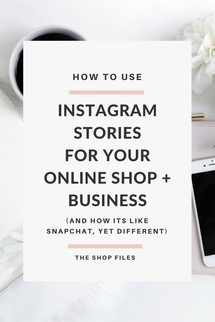 How to Use Instagram Stories for Business: Online Shop Owners. 6 ways to use Instagram's new feature, plus how it's the same yet different from Snapchat