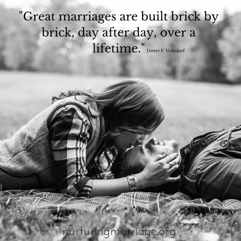Great Marriages Are Built Brick By Brick, Day After Day