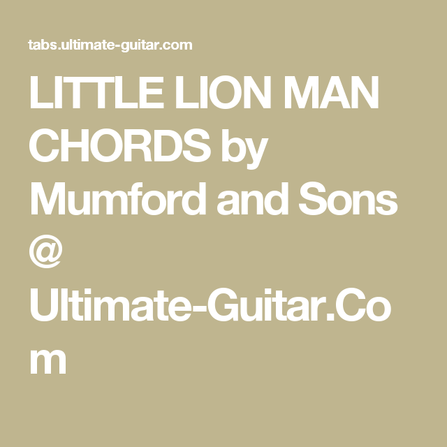 Little Lion Man Chords By Mumford And Sons Ultimate Guitar