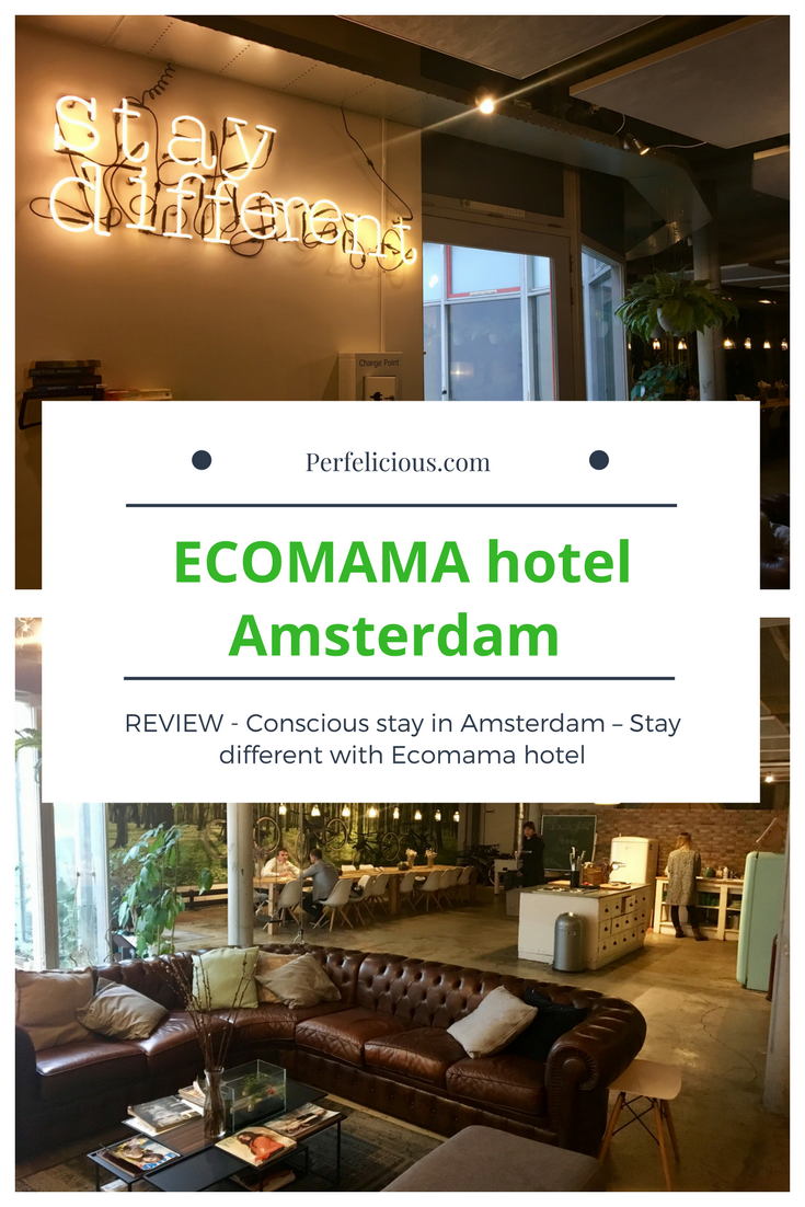 Conscious Stay In Amsterdam Stay Different With Ecomama Hotel Perfelicious Europe Travel Travel Tips For Europe Hotel