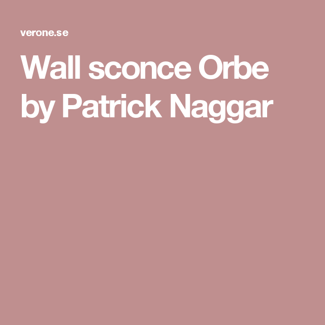 Wall sconce Orbe by Patrick Naggar