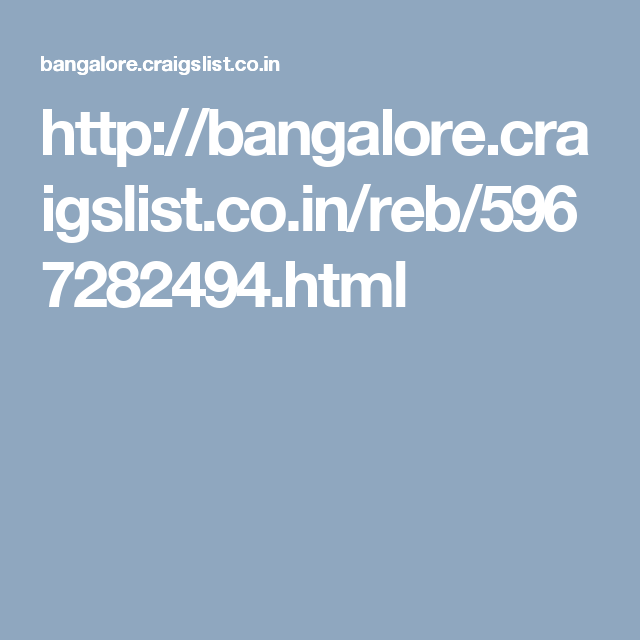http://bangalore.craigslist.co.in/reb/5967282494.html ...