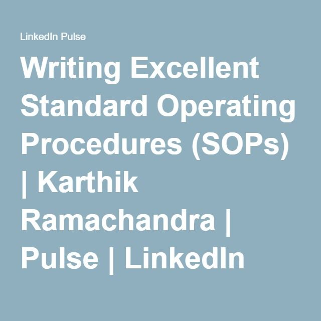 Writing Excellent Standard Operating Procedures (SOPs) Karthik - how to write a standard operating procedure