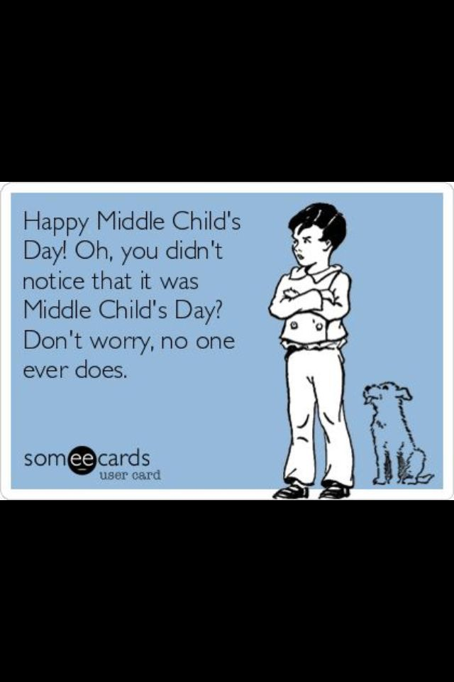 Happy Middle Child's Day #middlechildhumor Happy Middle Child's Day #middlechildhumor