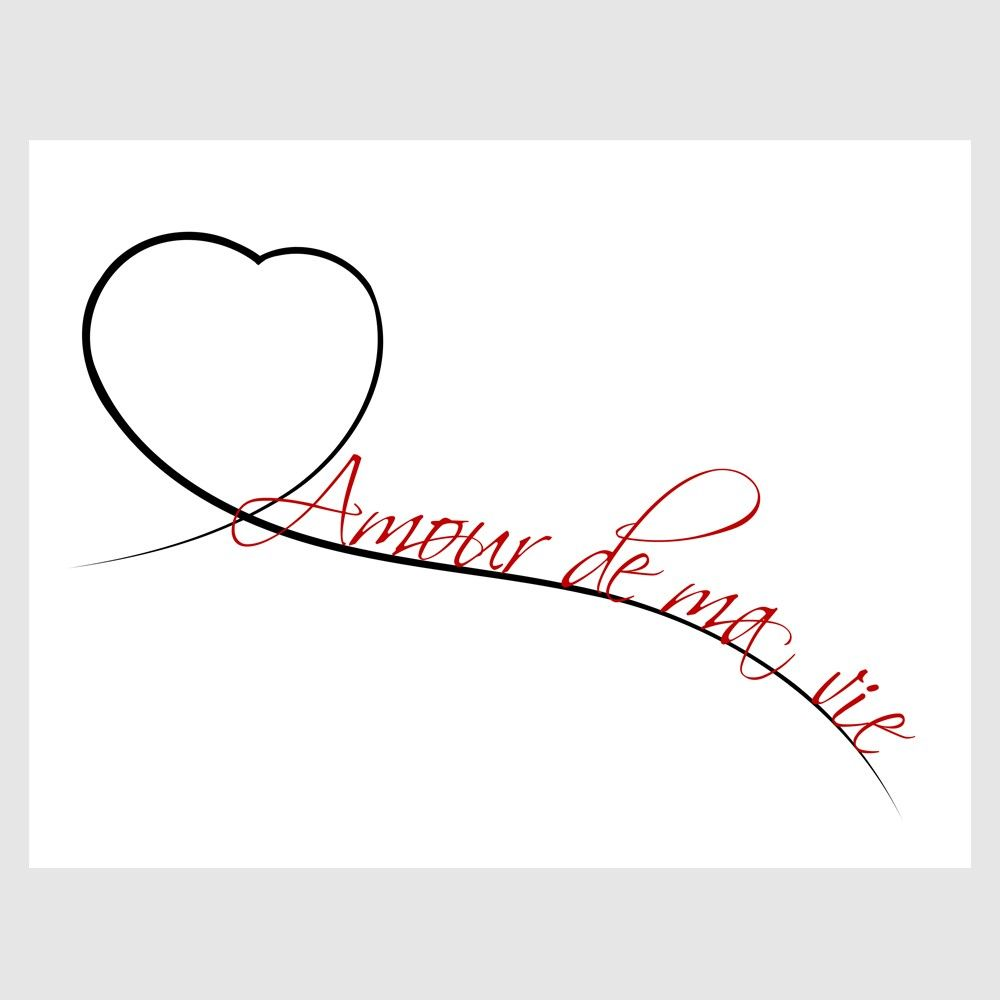 """""""Love of my life"""" in French ..would make a beautiful tattoo with wedding date inside the heart (and if the heart was more heart-shaped lol)"""