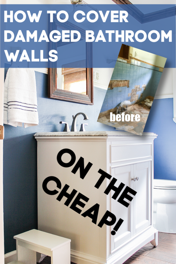 How To Cover Damaged Bathroom Walls On A Budget Bathroom Wall Coverings Bathroom Wall Bathroom Wall Tile