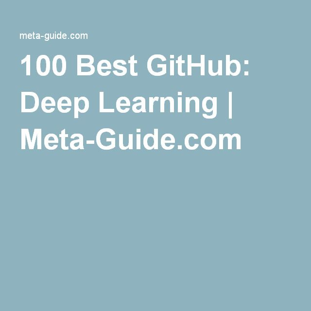 100 Best GitHub: Deep Learning | Meta-Guide com | Machine
