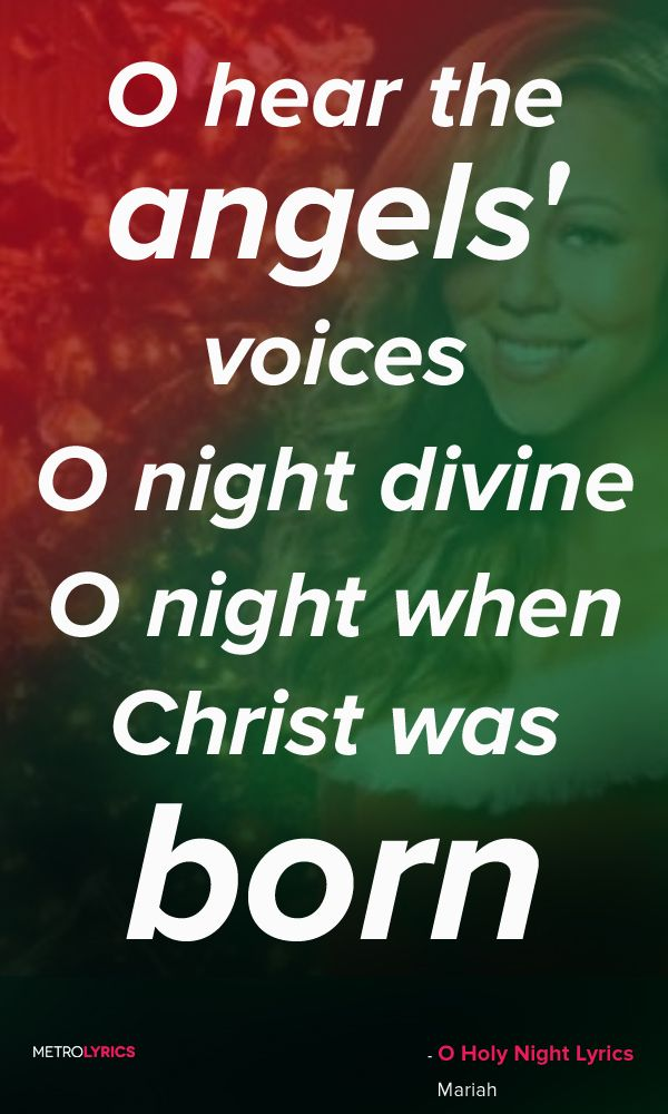 Mariah Carey - O Holy Night Lyrics and Quotes O holy night the stars are brightly shining It is ...