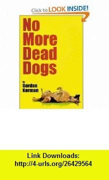 No more dead dogs 9780786816019 gordon korman isbn 10 books fandeluxe Gallery