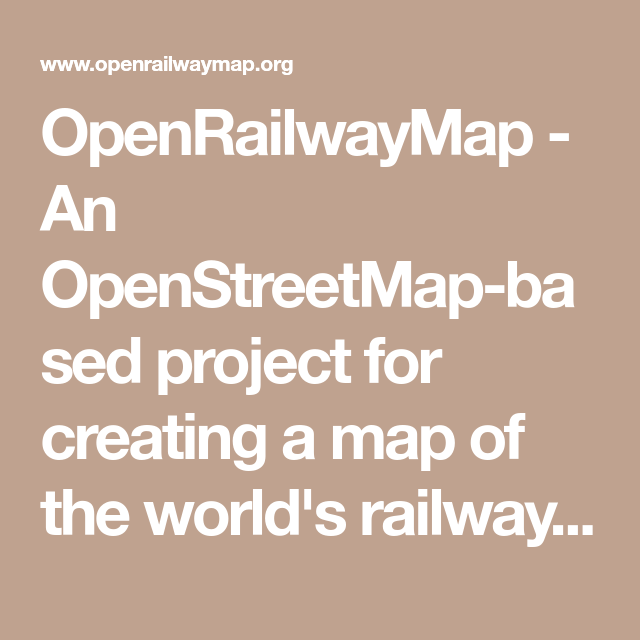 OpenRailwayMap - An OpenStreetMap-based project for creating