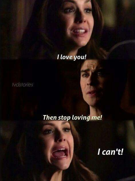 Me to i can't stop loving him #tvd love in 2019 | Vampire
