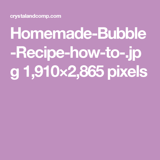 Homemade-Bubble-Recipe-how-to-.jpg 1,910×2,865 pixels