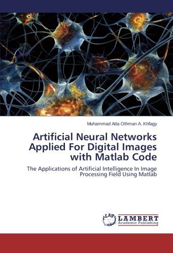 Download free Artificial Neural Networks Applied For Digital Images
