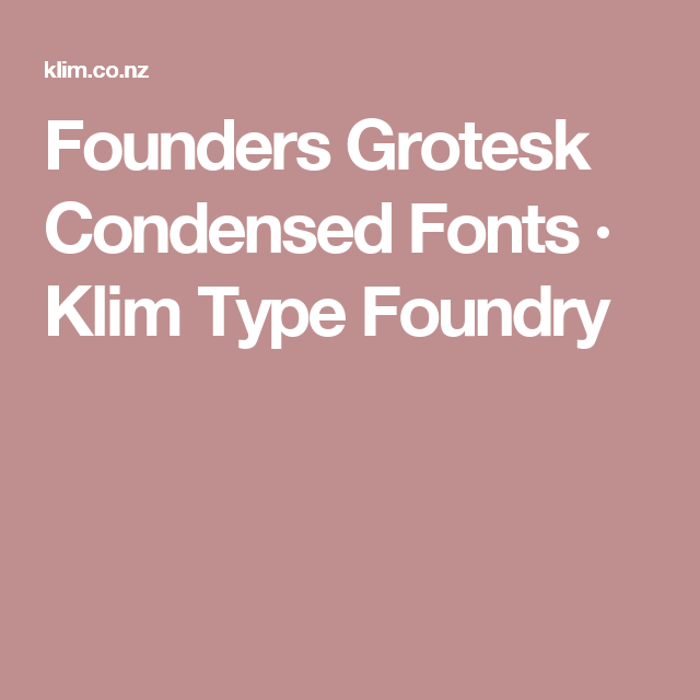 Founders Grotesk Condensed Fonts · Klim Type Foundry