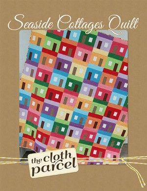 Seaside Cottage Quilt pattern from the Cloth Parcel