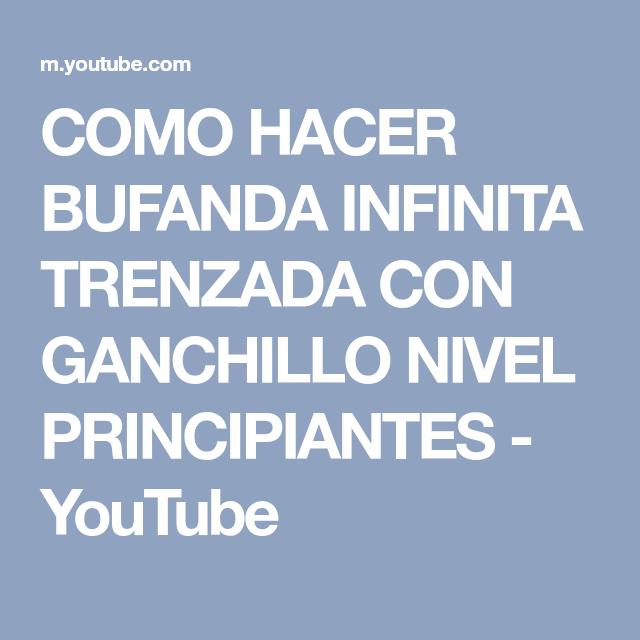 COMO HACER BUFANDA INFINITA TRENZADA CON GANCHILLO NIVEL ...