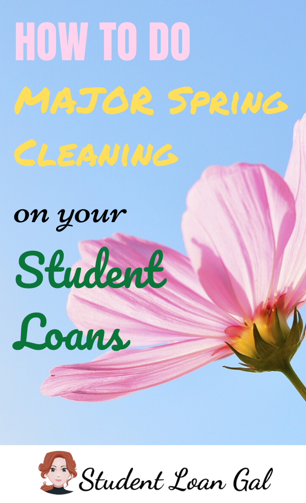 How To Spring Clean Your Student Loans In 2020 Student Loans Student Paying Off Student Loans