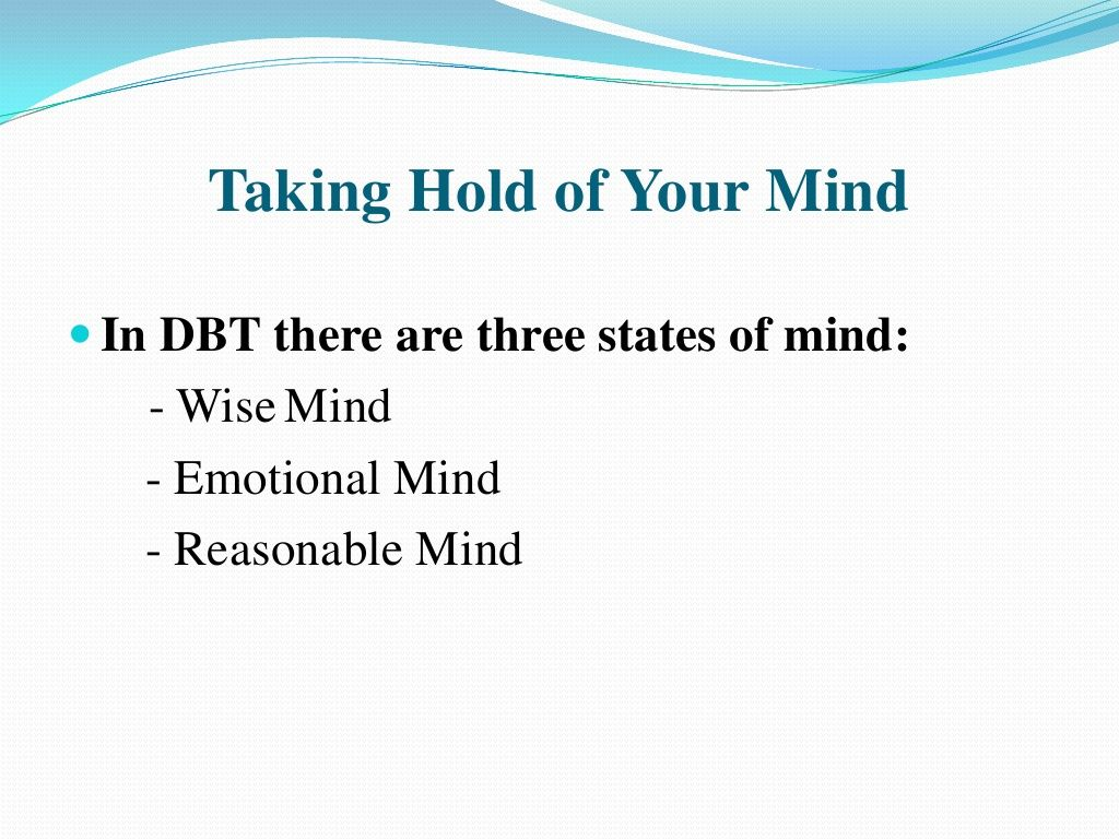 Dbt Mindfulness Taking Hold Of Your Mind