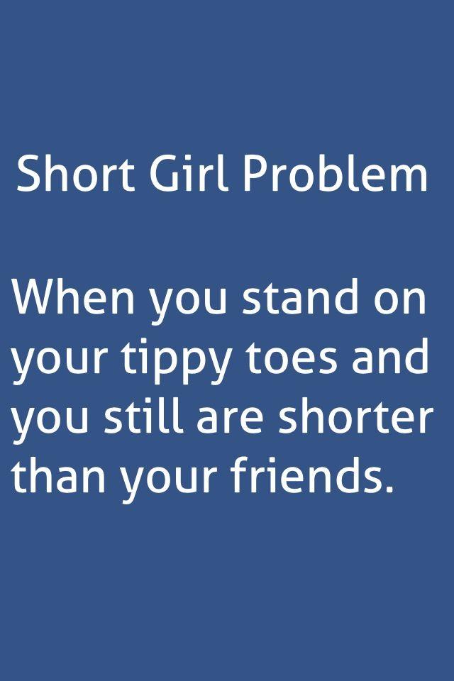 Pin By Ashlynn On Makes Me Laugh Short Girl Problems Girl Problems Short People Problems