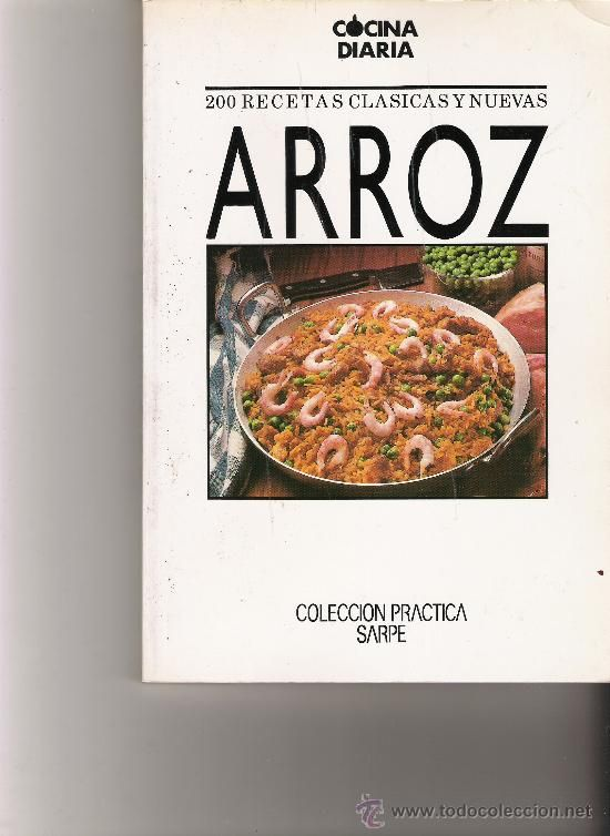 ARROZ - COCINA DIARIA - 200 RECETAS CLASICAS Y NUEVAS - COLECCION ...