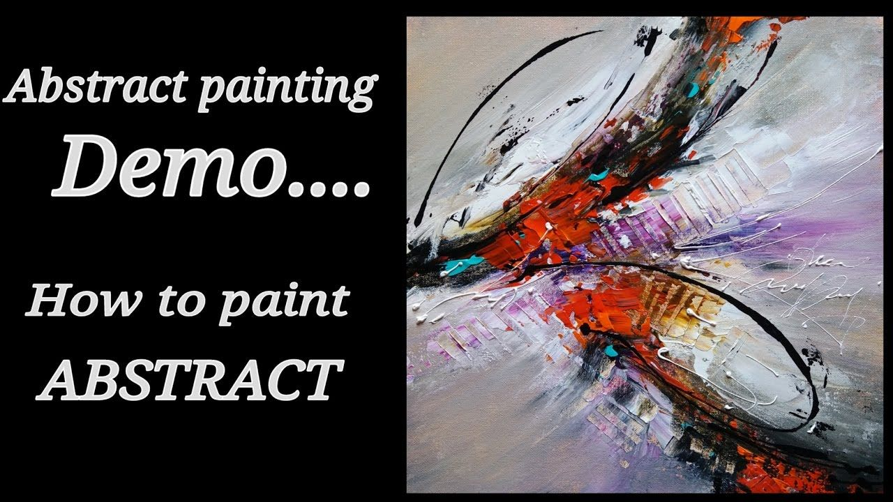Painting Acrylic Abstract Demo How To Paint Abstract Painting