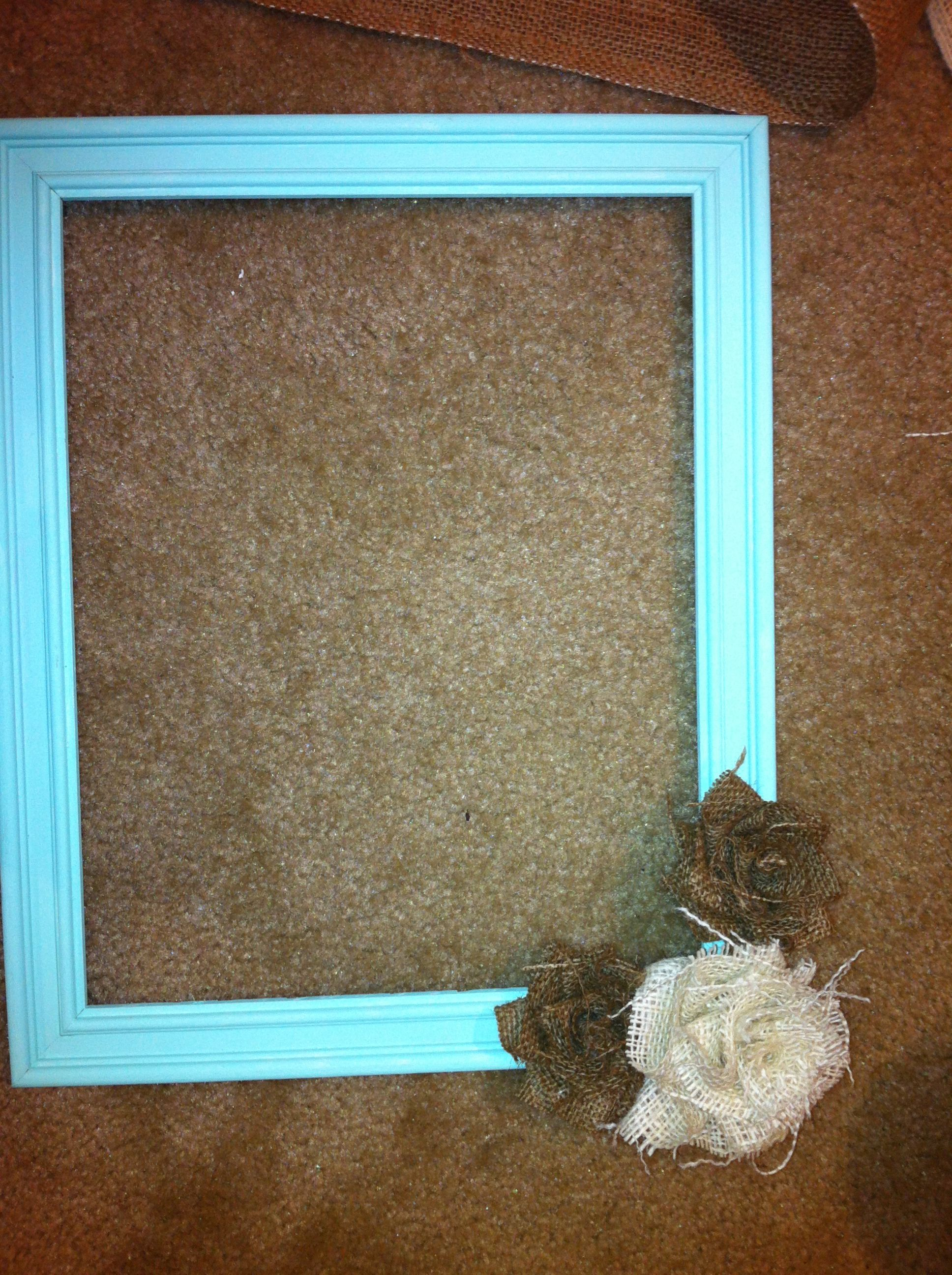 Old picture frame, painted, burlap flowers   My projects   Pinterest