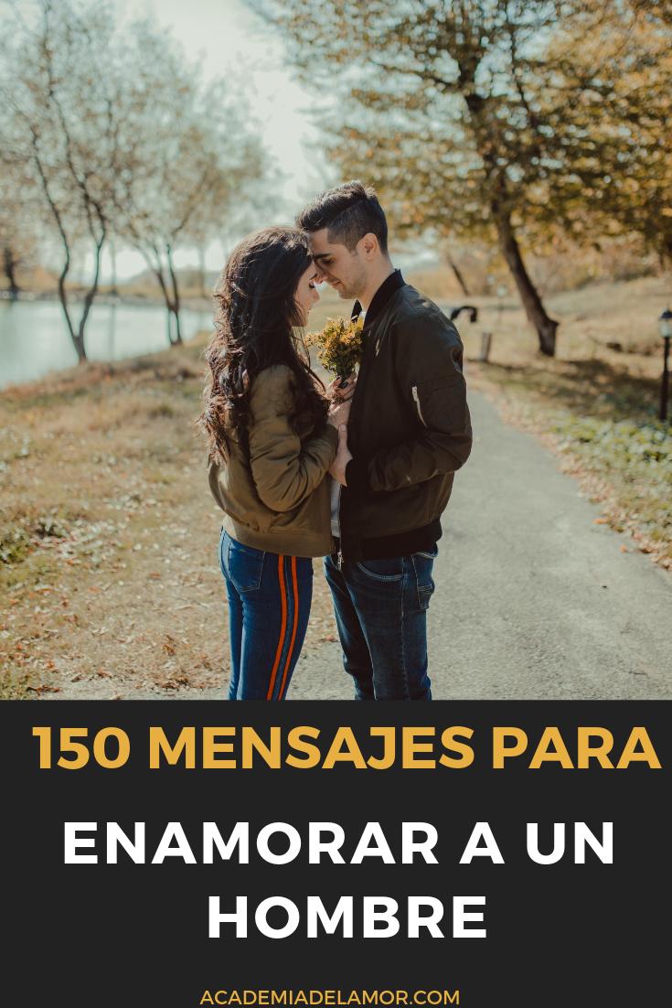 150 Mensajes Para Enamorar A Un Hombre Quotes To Live By Secret Obsession Presentation