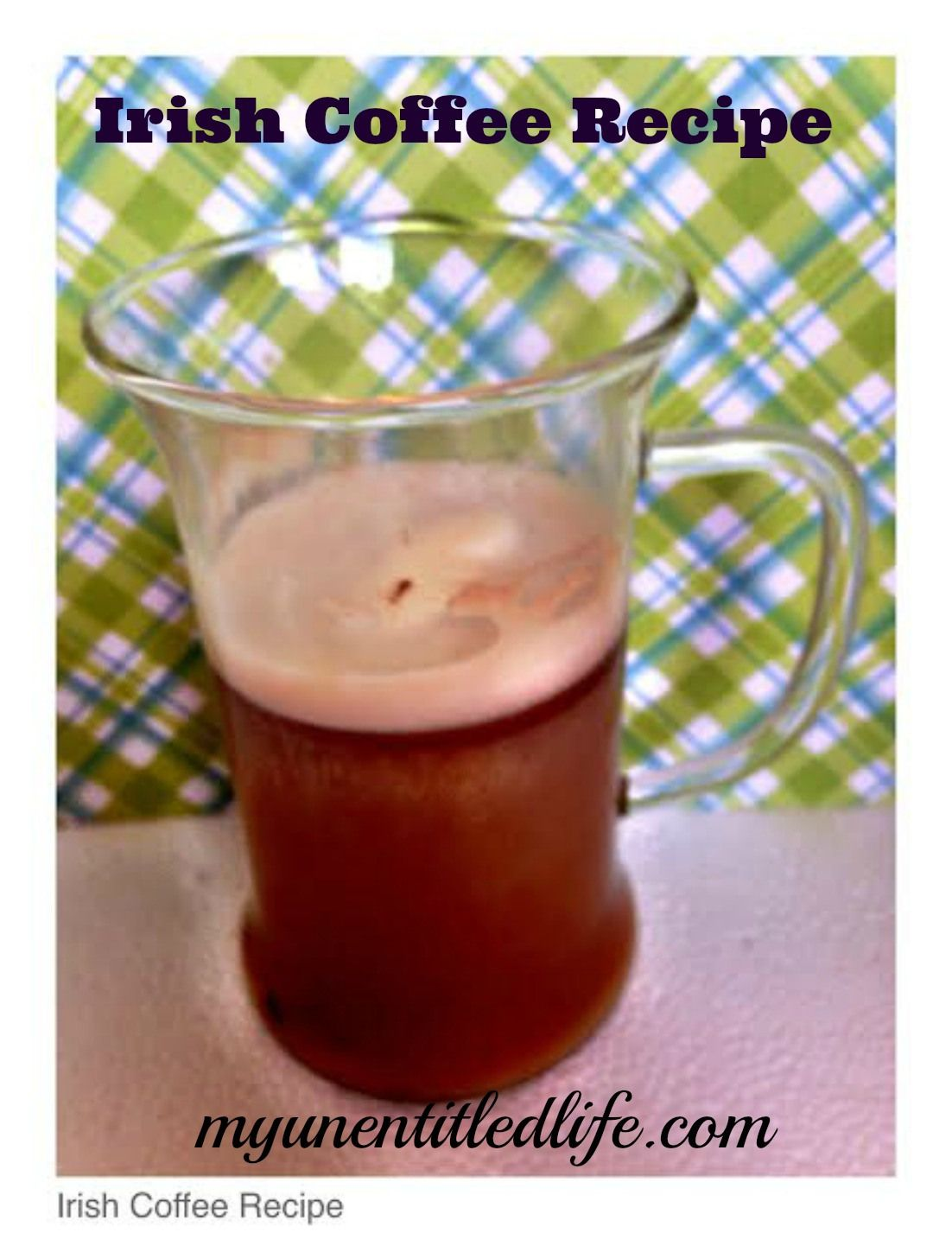 irish coffee recipe~Great for St. Patrick's Day and the weekend