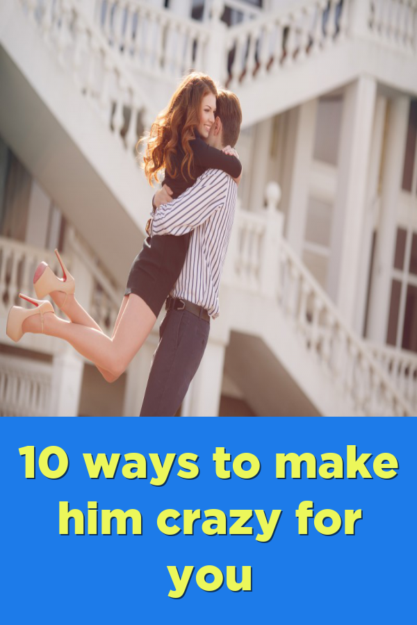 How to get a guy to obsess over you